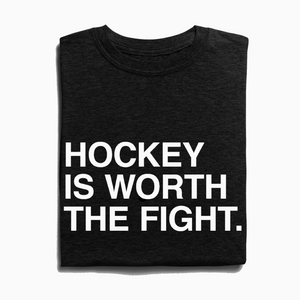HOCKEY IS WORTH THE FIGHT. Unisex T-shirt