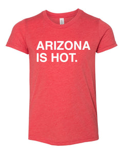ARIZONA IS HOT. Kids t-shirt