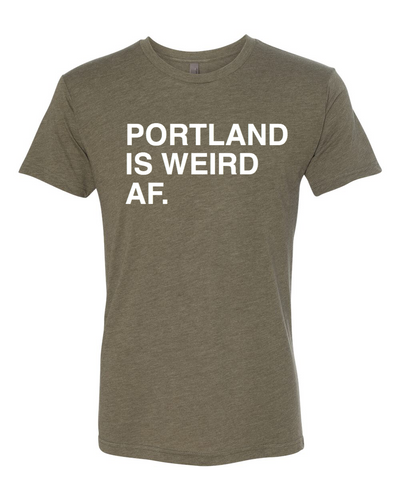 PORTLAND IS WEIRD AF. Unisex T-shirt