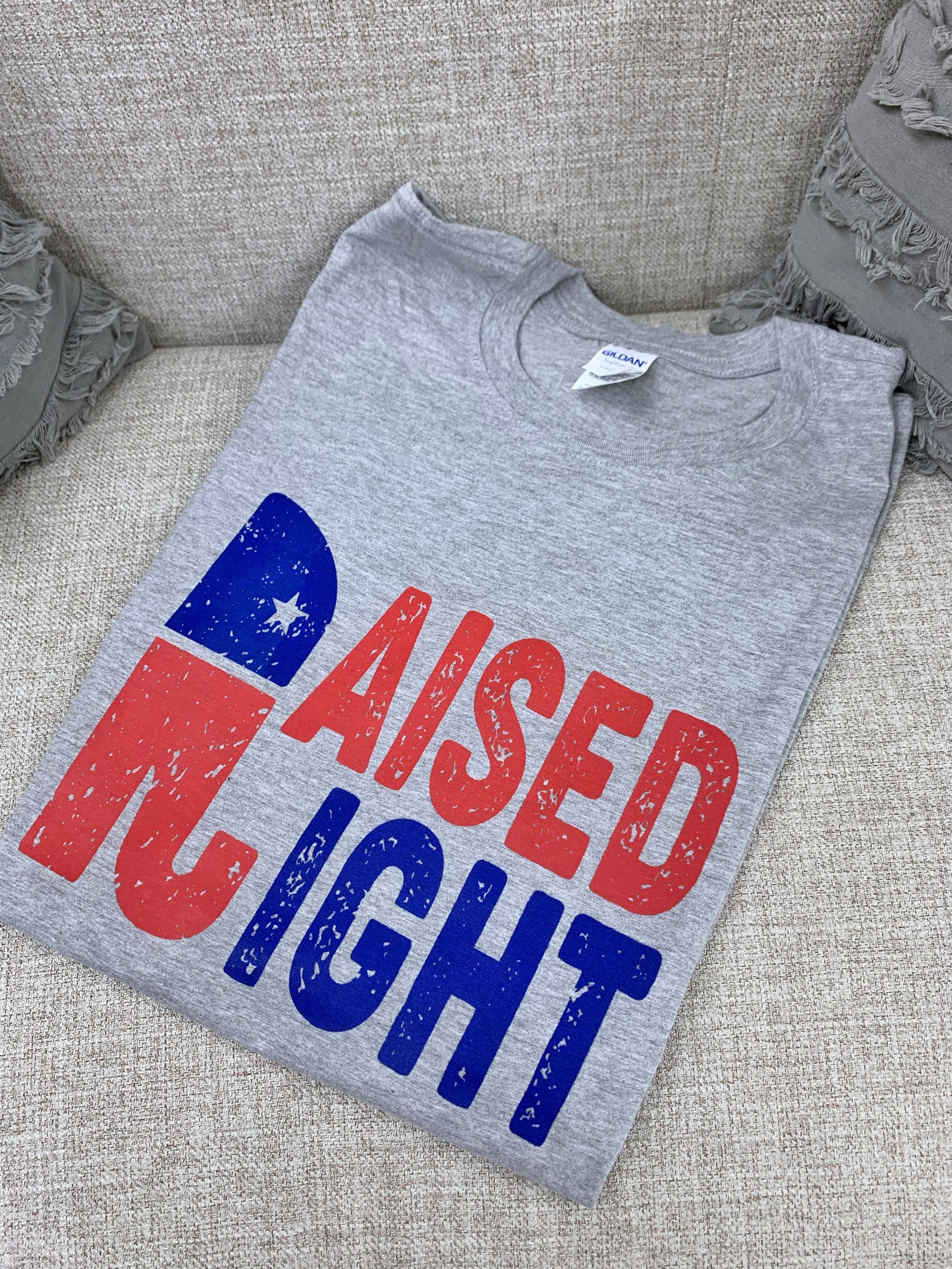 Raised Right - Graphic T-Shirt