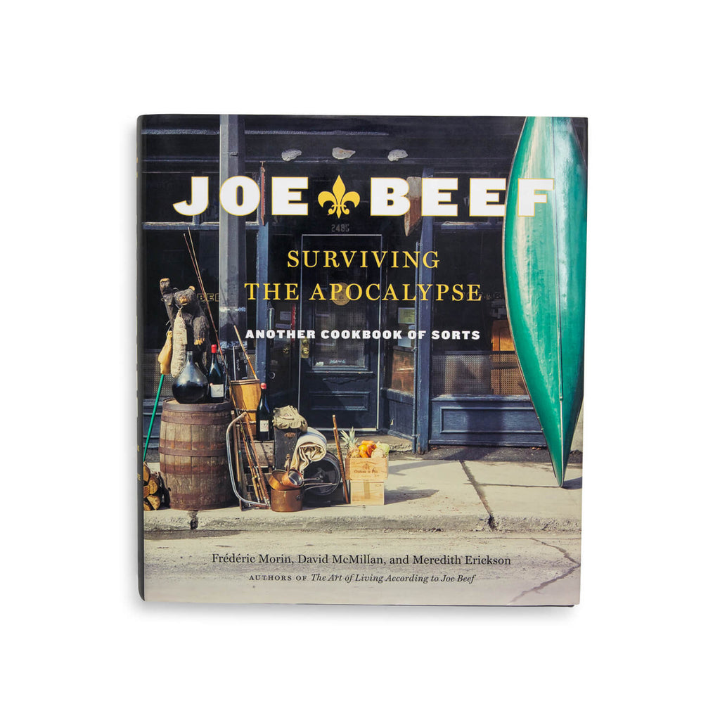 Joe Beef: Surviving the Apocalypse: Another Cookbook of Sorts