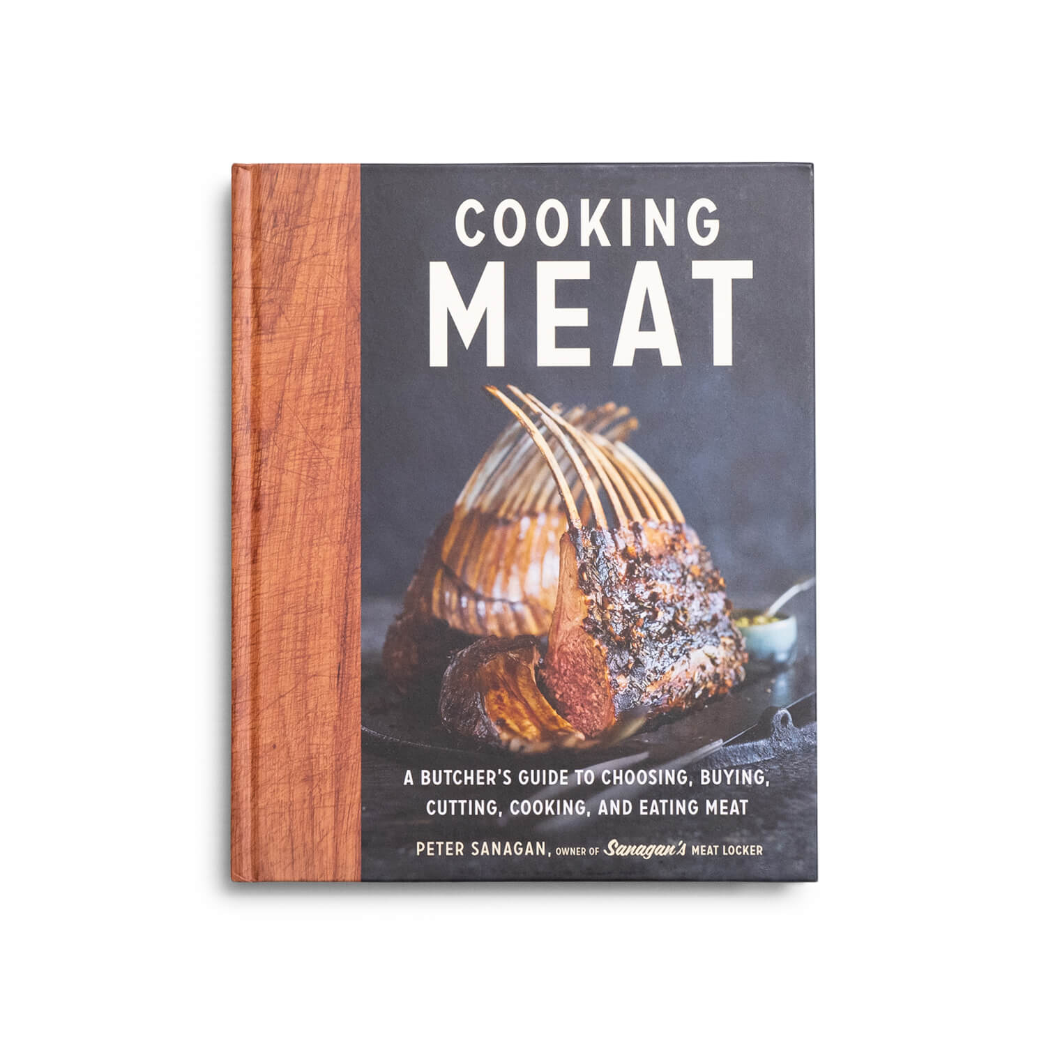 Cooking Meat: A Butcher's Guide to Choosing, Buying, Cutting, Cooking, and Eating Meat