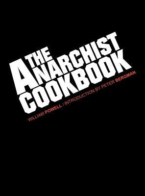 The Anarchist Cookbook[ANARCHIST CKBK][Hardcover]: WilliamPowell: Amazon.com: Books
