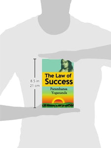 The Law of Success: Using the Power of Spirit to Create Health, Prosperity, and Happiness: Yogananda Paramahansa: 9781607962144: Amazon.com: Books
