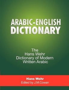 Arabic-English Dictionary: The Hans Wehr Dictionary of Modern Written Arabic: Amazon.com: Books