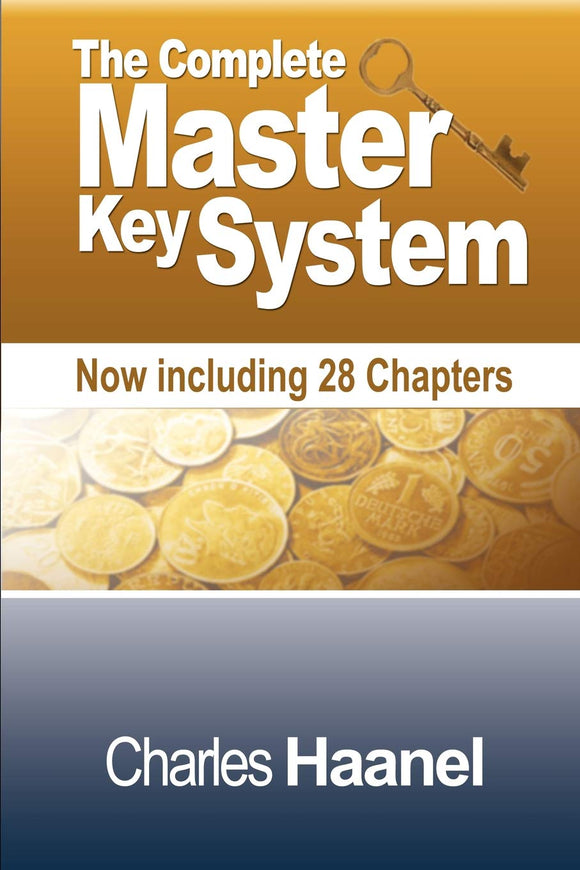 The Complete Master Key System (Now Including 28 Chapters): Charles F. Haanel: 9781607962137: Amazon.com: Books
