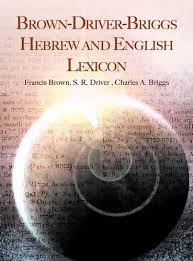 Brown-Driver-Briggs Hebrew and English Lexicon: Francis Brown, Samuel Rolles Driver, Charles A. Briggs: 9781607963080: Amazon.com: Books