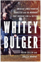 Load image into Gallery viewer, Whitey Bulger: America's Most Wanted Gangster and the Manhunt That Brought Him to Justice