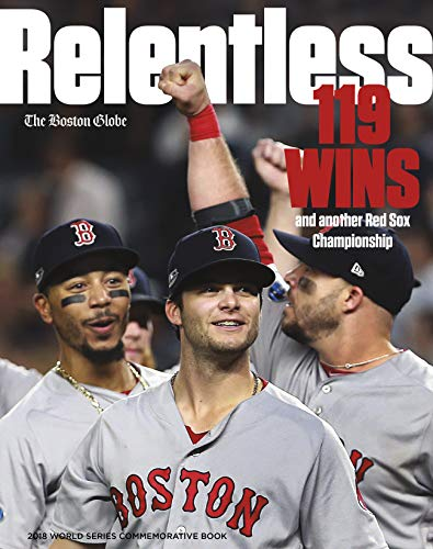 Relentless - 119 Wins and Another Red Sox Championship