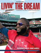 Load image into Gallery viewer, Livin' the Dream: A Celebration of the World Champion 2013 Boston Red Sox