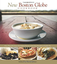 Load image into Gallery viewer, The New Boston Globe Cookbook: More than 200 Classic New England Recipes, From Clam Chowder to Pumpkin Pie
