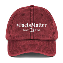 Load image into Gallery viewer, Vintage #FactsMatter Cotton Twill Cap