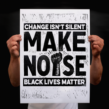 Load image into Gallery viewer, Make Noise (Free BLM Protest Download)
