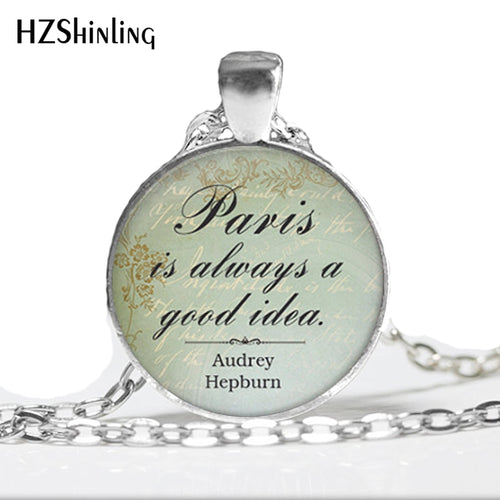 Audrey Hepburn Quote, Paris necklace
