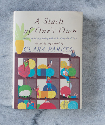 A Stash of One's Own: An Anthology Edited by Clara Parkes