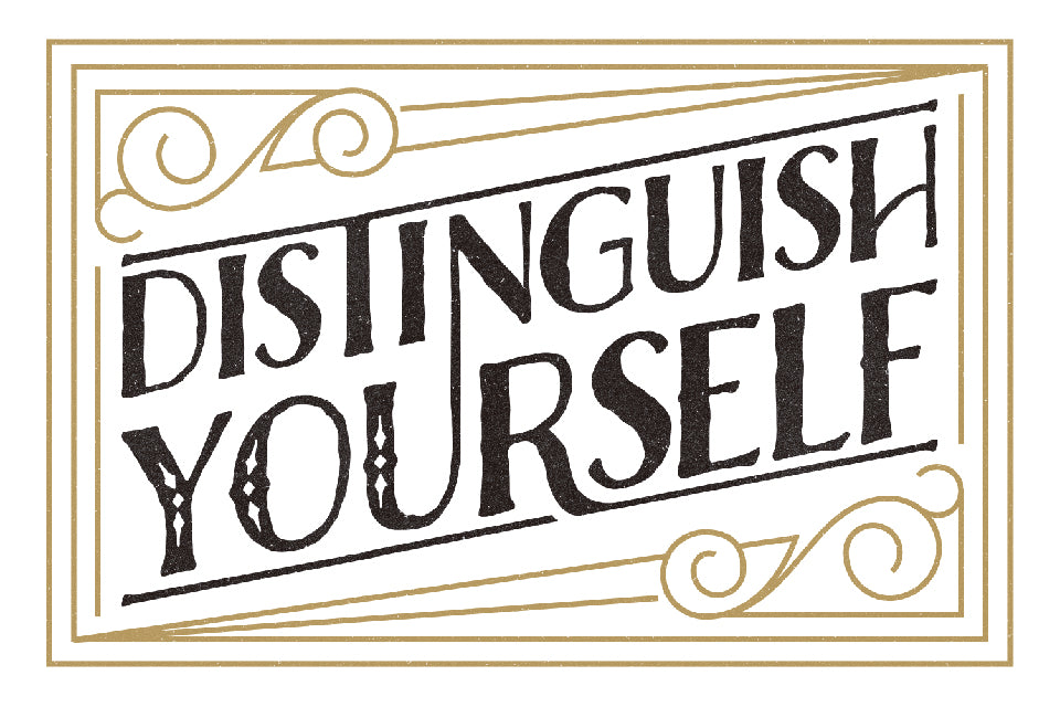DISTIGUISH YOURSELF