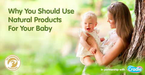 Why You Should Use Natural Products for Your Baby