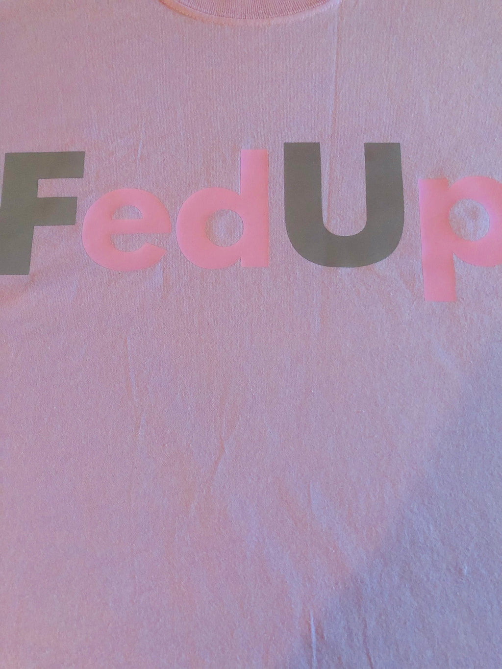 Pink FedUp T -Shirt FU style