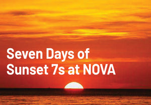 The Seven Days of Sunset 7s at Nova Cannabis