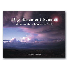 Dry Basement Science: What to Have Done and Why