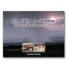 Crawl Space Science: What to Have Done and Why