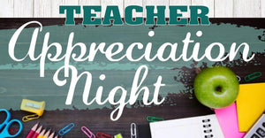 Teacher Appreciation Events - $15