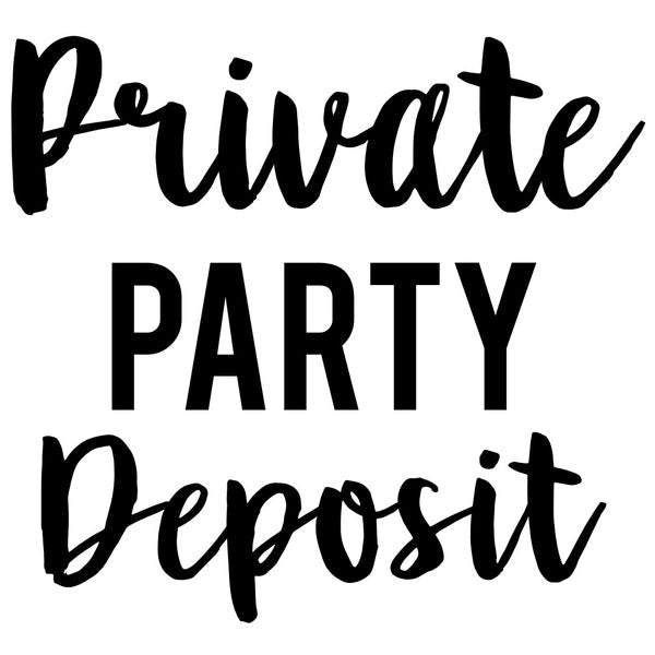 Private Party Fee/Deposit