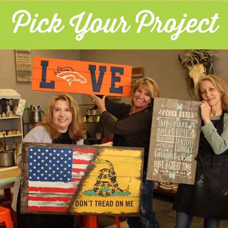 Pick Your Project DIY Paint Workshop - Saturday, June 29th - 6:00pm