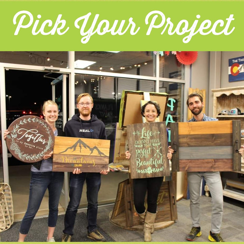 Pick Your Project DIY Paint Workshop - Wednesday, November  25th - 6:00pm