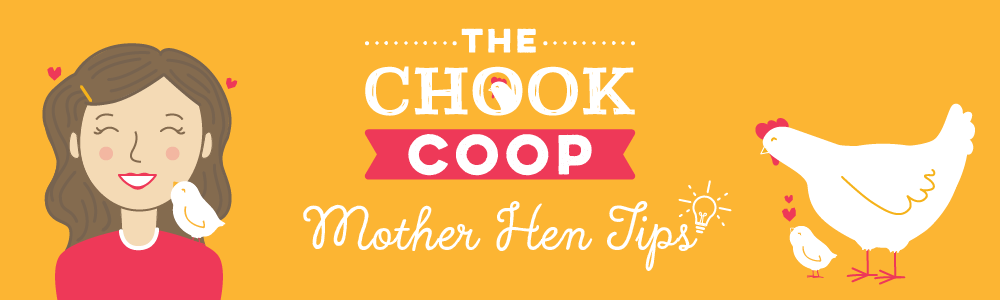 the chook coop mother hen tips