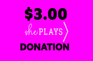 She Plays Tiny Tough Enough-$3.00 Donation--Round up your purchase