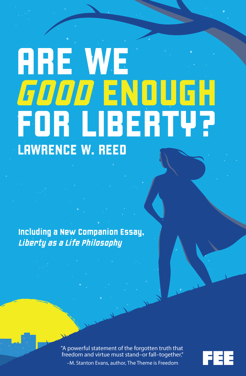 Are We Good Enough for Liberty?