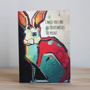 Beautifully Said Idiot Card