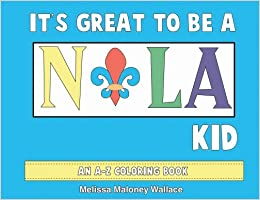 It's Great To Be A NOLA Kid Coloring Book