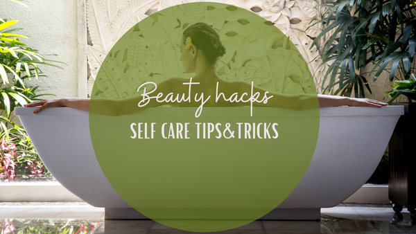 Beauty hacks and self-care tips