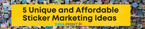 5 Unique and Affordable Sticker Marketing Ideas