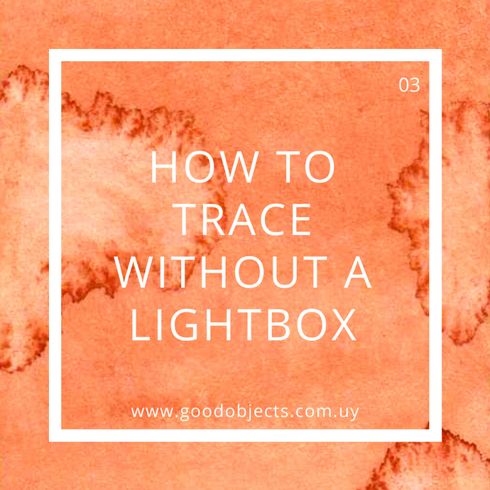 How to trace without a lightbox
