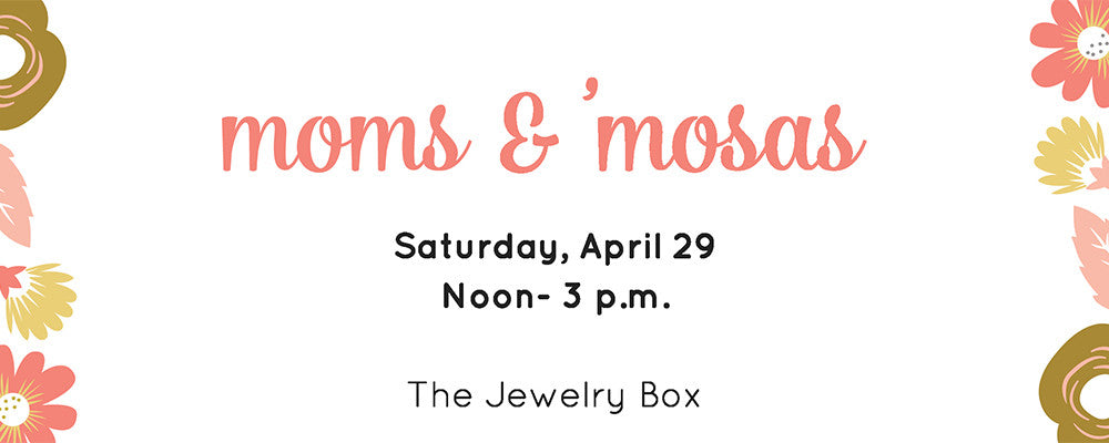Moms & Mosas: Spring Event Dedicated to Moms and Mimosas