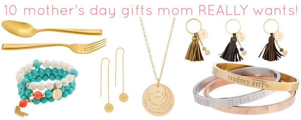 10 Mother's Day Gifts Mom Really Wants