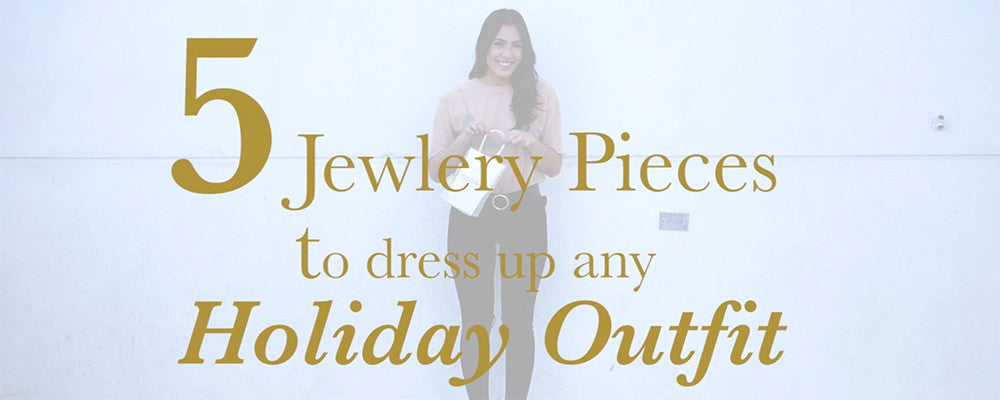 5 Jewelry Pieces You Need This Holiday Season