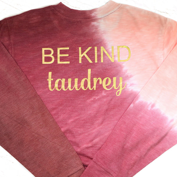 taudrey be kind long sleeve fall tie dye maroon pink female sign long sleeve t shirt tee