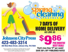 Spring Cleaning Specials - $68 for 26 Weeks - Print + Digital - Johnson City Press (with $4 activation fee price is $72) Includes Kingsport Times-News E-edition (leave message below if you do not want Times-News e-edition).