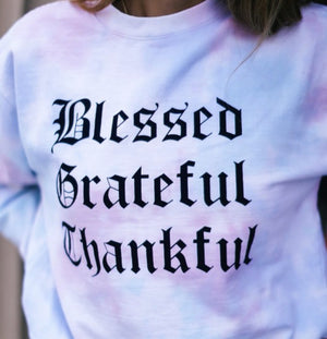 Blessed Grateful Thankful Tie dyed Sweatshirt LATASHANICOLE