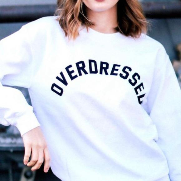NEW Overdressed Graphic Sweatshirt LATASHANICOLE