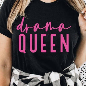 Drama Queen Graphic Tee Shirt S-3X