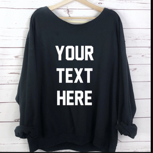 Custom Slouchy Oversized Sweatshirt
