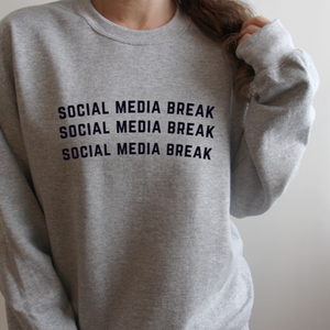Social media break sweatshirt