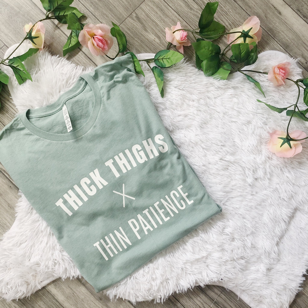 Thick Thighs Thin Patience Spring Graphic Tee