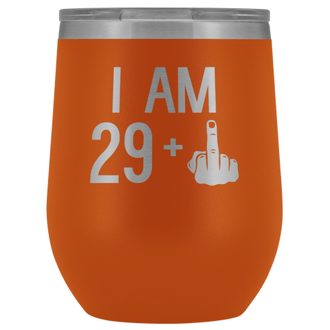 29 + 1 Middle Finger - Wine Tumbler