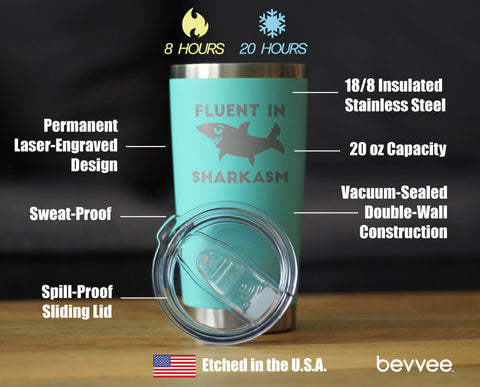 Fluent in Sharkasm ™ - 20 oz Coffee Tumbler